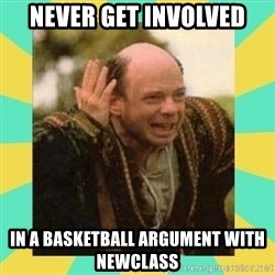 Princess Bride Vizzini - Never get involved in a basketball argument with newclass