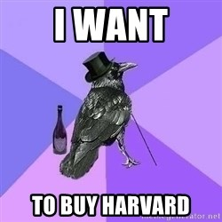 Rich Raven - I want to buy Harvard