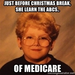60 Year-Old Girl - JUST BEFORE CHRISTMAS BREAK, SHE LEARN THE ABCs.. OF MEDICARE