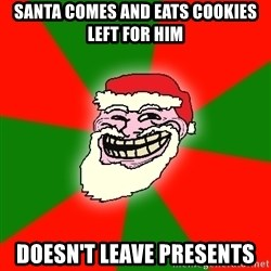 Santa Claus Troll Face - Santa comes and eats cookies left for him doesn't leave presents