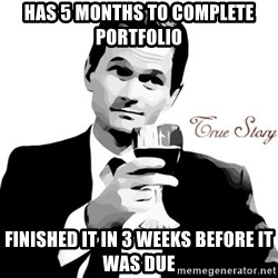 True Story Barney Staison - HAS 5 MONTHS TO COMPLETE PORTFOLIO FINISHED IT IN 3 WEEKS BEFORE IT WAS DUE
