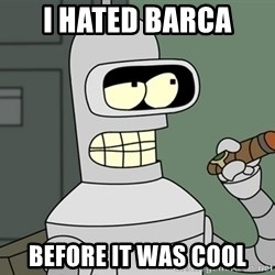 Bender - I Hated Barca before it was cool