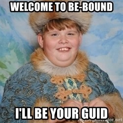 welcome to the internet i'll be your guide - Welcome to Be-Bound I'll be your guid