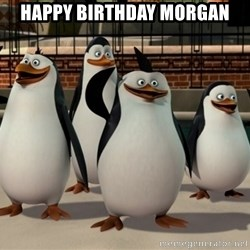 Madagascar Penguin - Happy birthday morgan