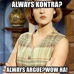 KONTRABIDA - Always Kontra? Always Argue?Wow Ha!