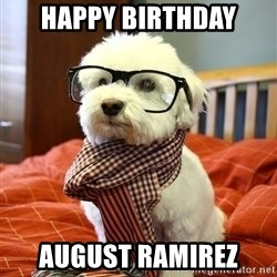 hipster dog - HAPPY BIRTHDAY August Ramirez
