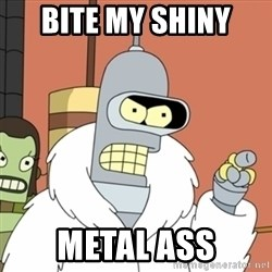 bender blackjack and hookers - Bite my shiny  Metal ass