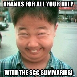 Lolwtf - Thanks for all your help with the SCC summaries!