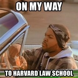 Good Day Ice Cube - on my way to harvard law school