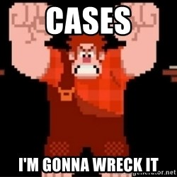 Wreck-It Ralph  - cases i'm gonna wreck it