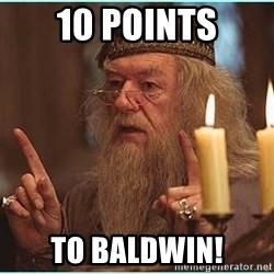 dumbledore fingers - 10 Points to Baldwin!