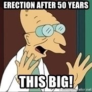 Professor - Erection after 50 years THIS BIG!