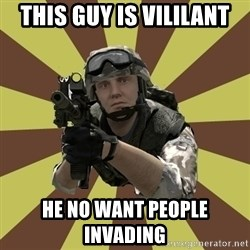 Arma 2 soldier - This guy is vililant He no want people invading