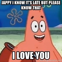 Happily Oblivious Patrick - jappy i know it's late but please know that i love you