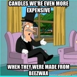 buzz killington - candles we're even more expensive when they were made from beezwax