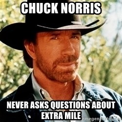Chuck Norris Pwns - Chuck Norris Never asks questions about Extra Mile