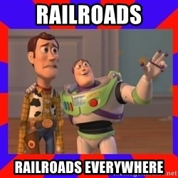 Everywhere - Railroads Railroads everywhere