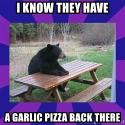 waiting bear - I know they have a garlic pizza back there