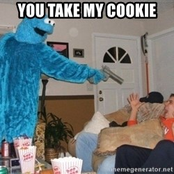 Bad Ass Cookie Monster - You take my cookie