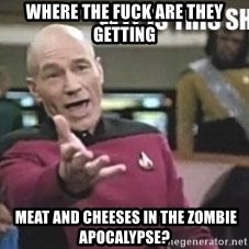 Patrick Stewart WTF - Where the fuck are they getting  meat and cheeses in the zombie apocalypse?