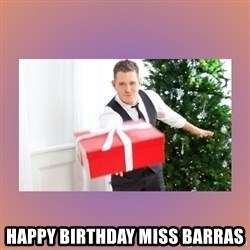 Michael Buble -  Happy Birthday Miss Barras
