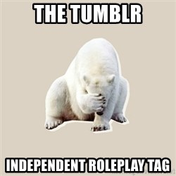Bad RPer Polar Bear - The tumblr Independent roleplay tag