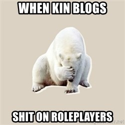 Bad RPer Polar Bear - When kin blogs Shit on roleplayers