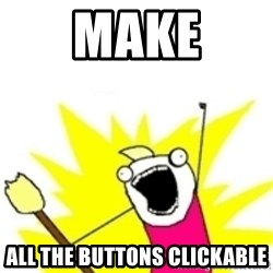 x all the y - Make all the buttons clickable