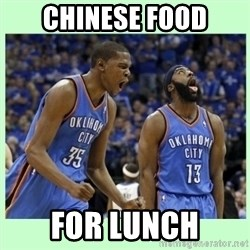 durant harden - Chinese Food for Lunch