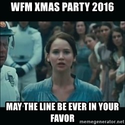I volunteer as tribute Katniss - Wfm xmas party 2016 May the line be ever in your favor