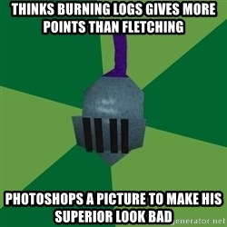 Runescape Advice - Thinks burning logs gives more points than fletching Photoshops a picture to make his superior look bad