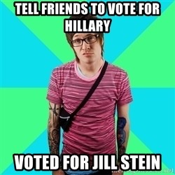 Disingenuous Liberal - tell friends to vote for Hillary voted for Jill Stein