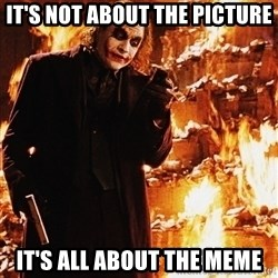 It's about sending a message - It's Not About the picture it's all about the meme