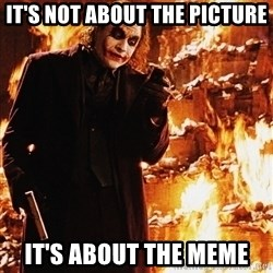 It's about sending a message - It's not about the picture It's About the meme