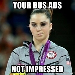 Not Impressed McKayla - Your Bus Ads Not impressed