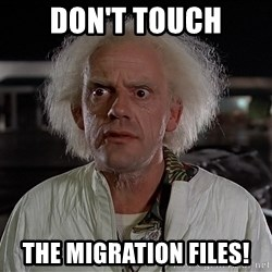 Back To The Future Doctor - DON'T TOUCH THE MIGRATION FILES!
