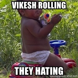 Swagger Baby - Vikesh rolling they hating