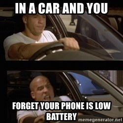 Vin Diesel Car - In a Car and you Forget your phone is low battery