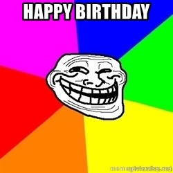troll face1 - Happy birthday
