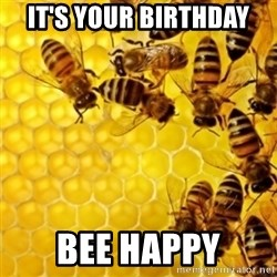Honeybees - it's your birthday bee happy