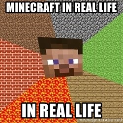 Minecraft Guy - minecraft in real life  in real life