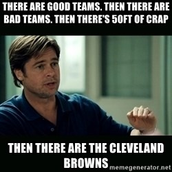 50 feet of Crap - There are good teams. Then there are bad teams. Then there's 50ft of crap Then there are the Cleveland Browns