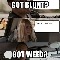 The Rock driving - Got blunt? Got weed?