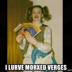 Gersberms Girl -  I lurve Morxed verges