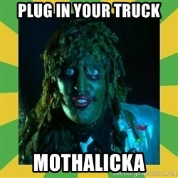Old Greg - Plug in your truck Mothalicka