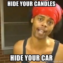 Bed Intruder - Hide your candles hide your car