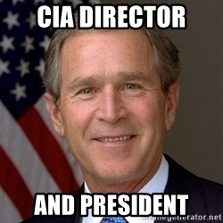 George Bush - cia director and president