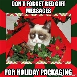 GRUMPY CAT ON CHRISTMAS - Don't forget red gift messages for holiday packaging
