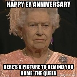 Queen Elizabeth Meme - Happy EY Anniversary Here's a picture to remind you home: The Queen