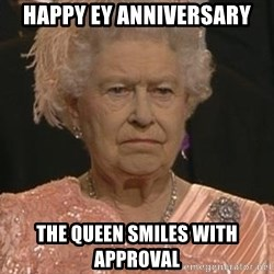 Queen Elizabeth Meme - Happy EY Anniversary The Queen smiles with approval